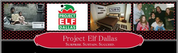 Project Elf Dallas is a group of volunteers working to give a Christmas surprise to families that have recently moved out of a homeless shelter.   We're putting together a team of Elves to help us gather furniture, household staples and gifts.  Then, the Elves will sneak (with the family's permission while they are out) into their house on a special day in December to make a holiday delivery by helping the family turn their house into a home with an added touch of Christmas spirit.